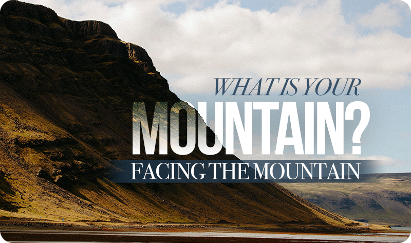 Whatever Mountain You Face in Your Life, Our God Can Move